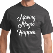 Making Magic Happen White Print Mens Shirts