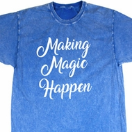 Making Magic Happen White Print Mineral Tie Dye Shirt
