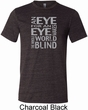 Mens An Eye for an Eye Tri Blend Tee