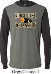 Mens Biker Shirt Ride It Like You Stole It Lightweight Hoodie Tee
