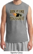 Mens Biker Shirt Ride It Like You Stole It Muscle Tee T-Shirt