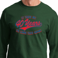 Mens Birthday Shirt Took Me 40 Years Long Sleeve Tee T-Shirt