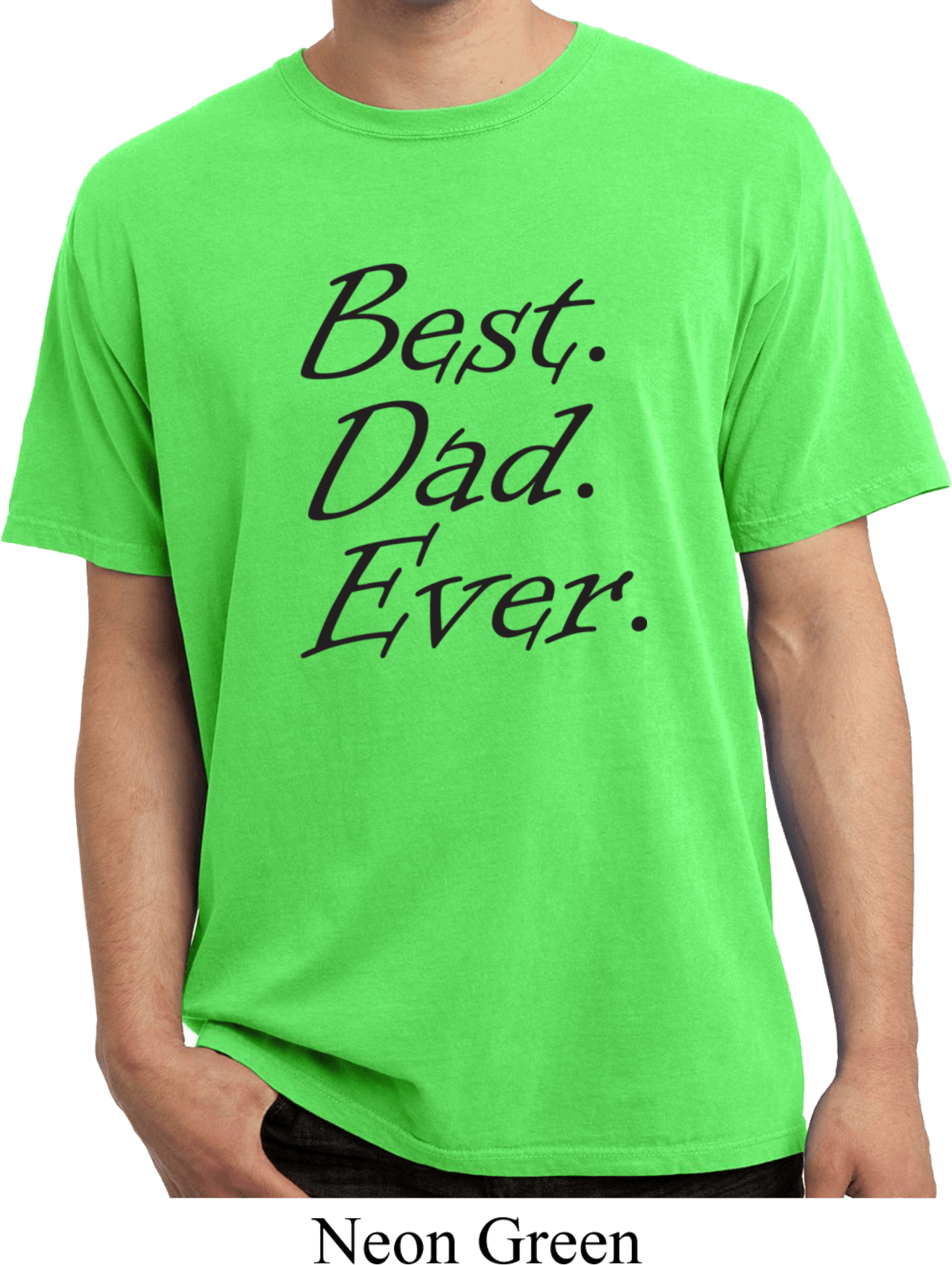 Mens dad shirt best dad ever black print pigment dyed tee for Best online tee shirt printing