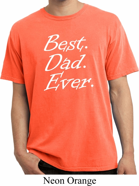 Mens dad shirt best dad ever white print pigment dyed tee for Best place to buy mens t shirts