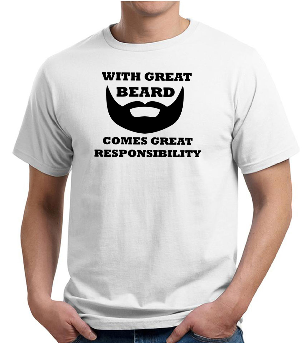 Mens funny shirt great beard great responsibility organic for Great shirts for guys