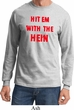 Mens Funny Tee Hit em with the Hein Long Sleeve