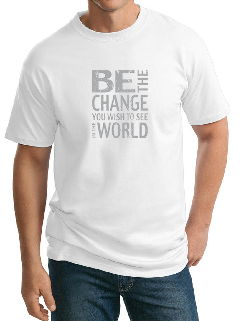 Mens shirt be the change tall tee t shirt inspirational for Mens tall t shirts