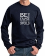 Mens Sweatshirt Be The Change Sweat Shirt