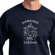 Mens Yoga Sweatshirt Namaste Bitches Sweat Shirt