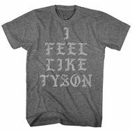 Mike Tyson Shirt I Feel Like Mike Tyson Athletic Heather T-Shirt