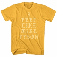 Mike Tyson Shirt I Feel Like Mike Tyson Gold T-Shirt