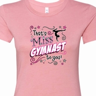 Miss Gymnast To You Ladies Gymnastics Shirts