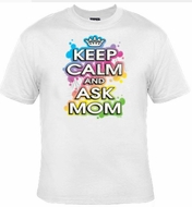 Keep Calm Ask Mom T-Shirt