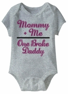 Mommy Plus Me One Broke Daddy Funny Baby Romper Grey Infant Babies Creeper