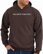No Soup For You Hoodie Brown