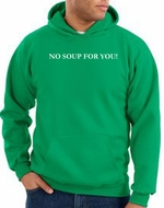 No Soup For You Hoodie Kelly Green