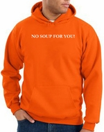 No Soup For You Hoodie Orange