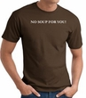 No Soup For You T-shirt - Adult Brown Tee