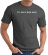 No Soup For You T-shirt - Adult Charcoal Tee