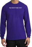 No Soup For You T-shirt - Adult Long Sleeve Purple Tee