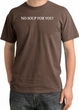 No Soup For You T-shirt - Adult Pigment Dyed Chestnut Tee
