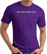No Soup For You T-shirt - Adult Purple Tee