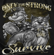 Popeye Only The Strong Shirts