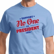 Presidential Election Support No One For President Shirts
