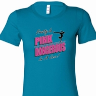 Pretty in Pink Dangerous in a Leo Ladies Gymnastics Shirts