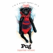 Pug T-shirt I'm a Proud Owner of a Pug Spoiled Rotten Dog Tee