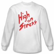 Revenge Of The Nerds Shirt High On Stress Long Sleeve White T-Shirt