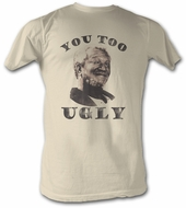Sanford and Son Shirt Redd Foxx You Too Ugly Dirty White Tee Shirt