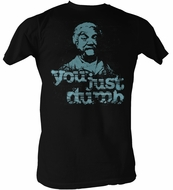 Sanford & Son T-shirt - Redd Foxx Just Dumb Adult Black Tee Shirt