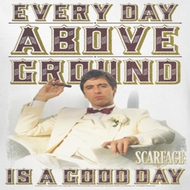 Scarface Above Ground Shirts