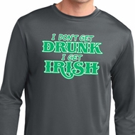 St Patricks Day I Don't Get Drunk Dry Wicking Long Sleeve