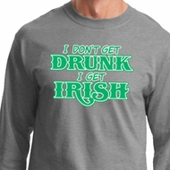 St Patricks Day I Don't Get Drunk Long Sleeve
