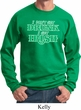 St Patricks Day I Don't Get Drunk Sweatshirt