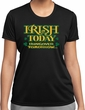 St Patricks Day Irish Today Hungover Ladies Dry Wicking T-shirt