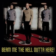 Star Trek Shirts -  Beam Me The Hell Outta Here! T-Shirts