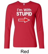 Stupid Shirt I�m With Stupid White Print Ladies Long Sleeve Shirt