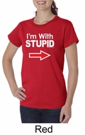 Stupid Shirt I�m With Stupid White Print Ladies Organic T-shirt