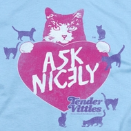Tender Vittles Ask Nicely Shirts