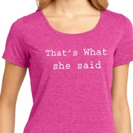 Thats What She Said Ladies Lace Back Shirt