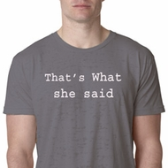 Thats What She Said Mens Burnout Shirt