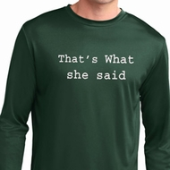 Thats What She Said Mens Dry Wicking Long Sleeve Shirt