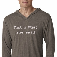 Thats What She Said Mens Lightweight Hooded Shirt