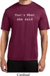Thats What She Said Mens Moisture Wicking Shirt