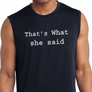 Thats What She Said Mens Sleeveless Moisture Wicking Shirt