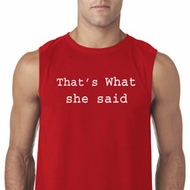 Thats What She Said Mens Sleeveless Shirt