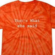 Thats What She Said Spider Tie Dye Shirt